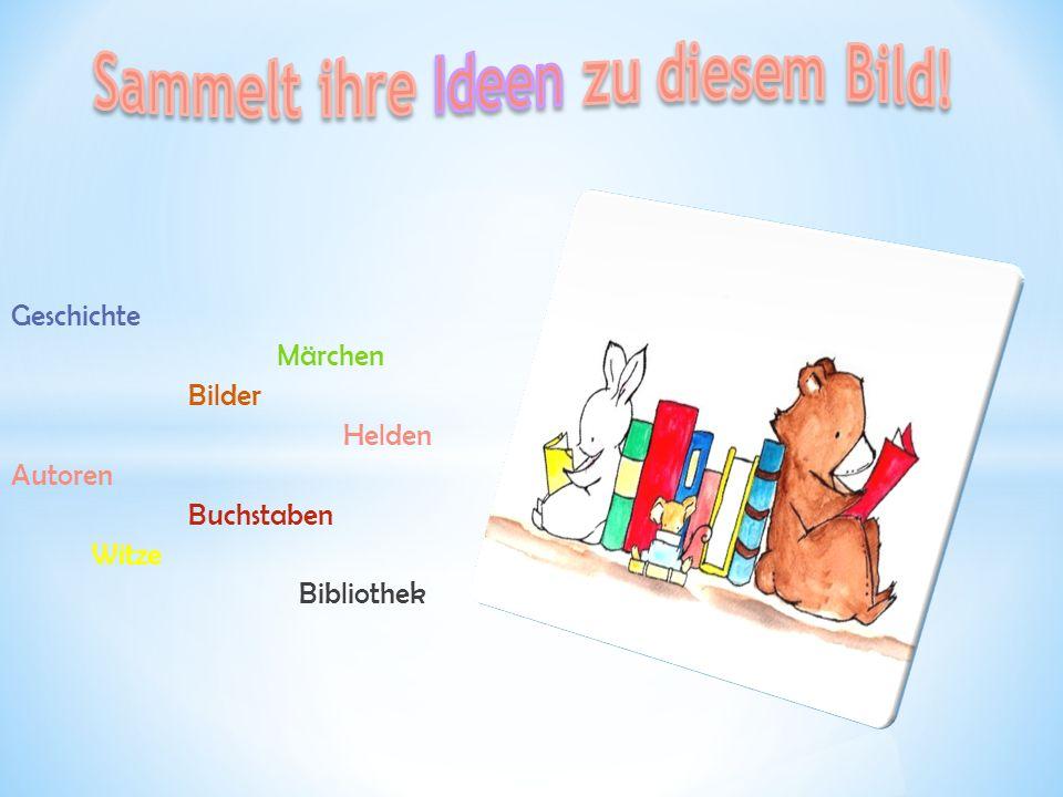 Geschichte Märchen Bilder Helden Autoren Buchstaben Witze Bibliothek