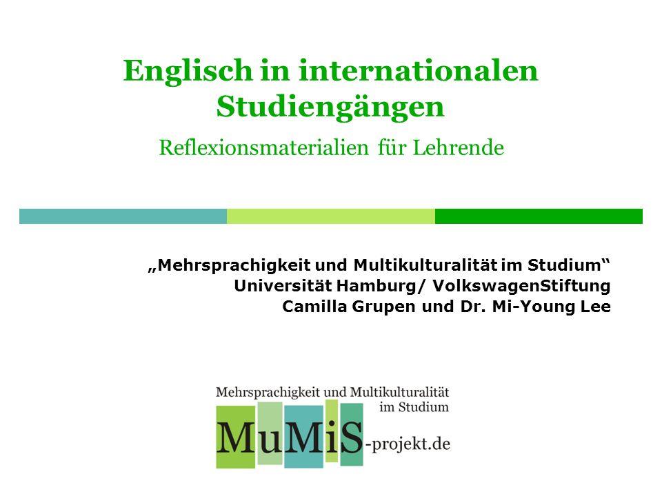 Englisch in internationalen Studiengängen Reflexionsmaterialien für Lehrende Mehrsprachigkeit und Multikulturalität im Studium Universität Hamburg/ Vo