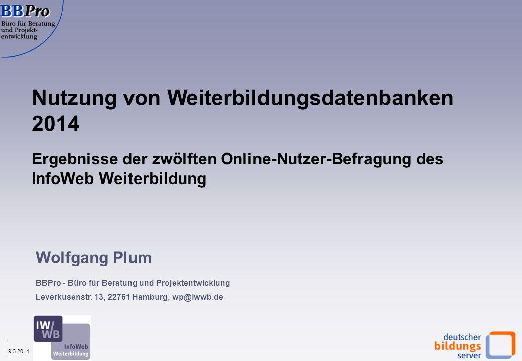 1 19.3.2014 Nutzung von Weiterbildungsdatenbanken 2014 Wolfgang Plum BBPro - Büro für Beratung und Projektentwicklung Leverkusenstr. 13, 22761 Hamburg