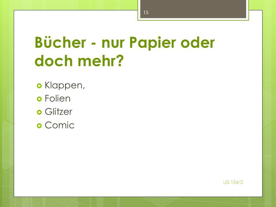 Bücher - nur Papier oder doch mehr Klappen, Folien Glitzer Comic 15 LG 104/2