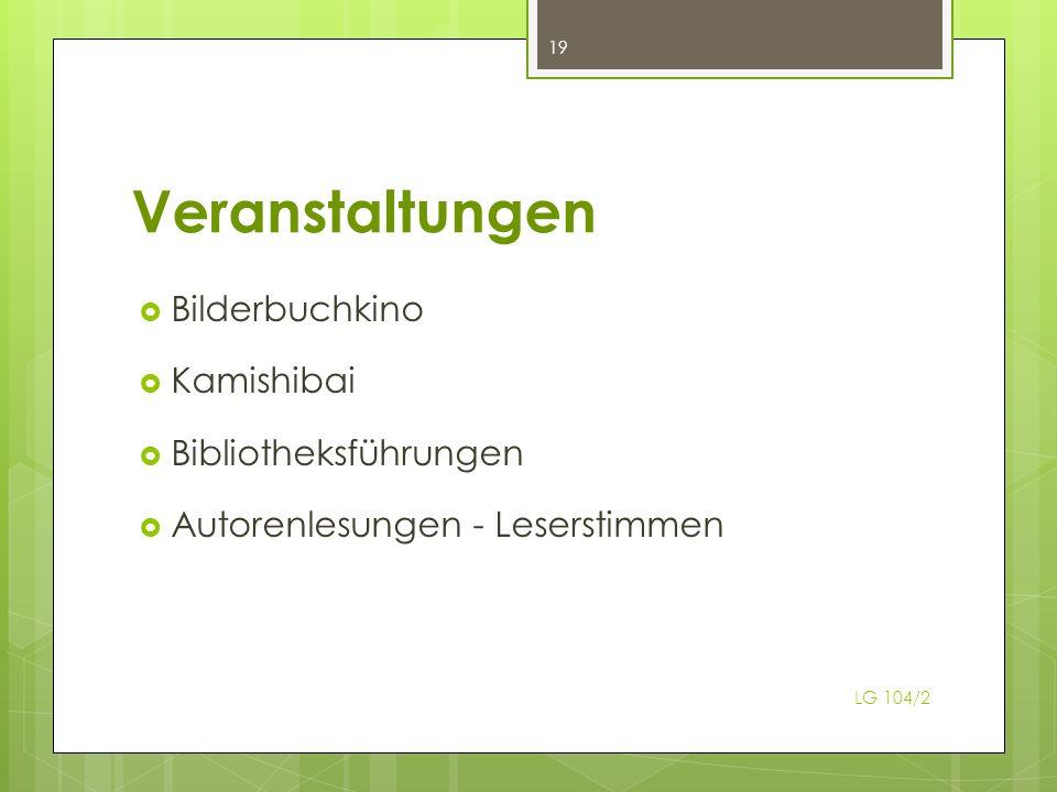 Veranstaltungen Bilderbuchkino Kamishibai Bibliotheksführungen Autorenlesungen - Leserstimmen LG 104/2 19