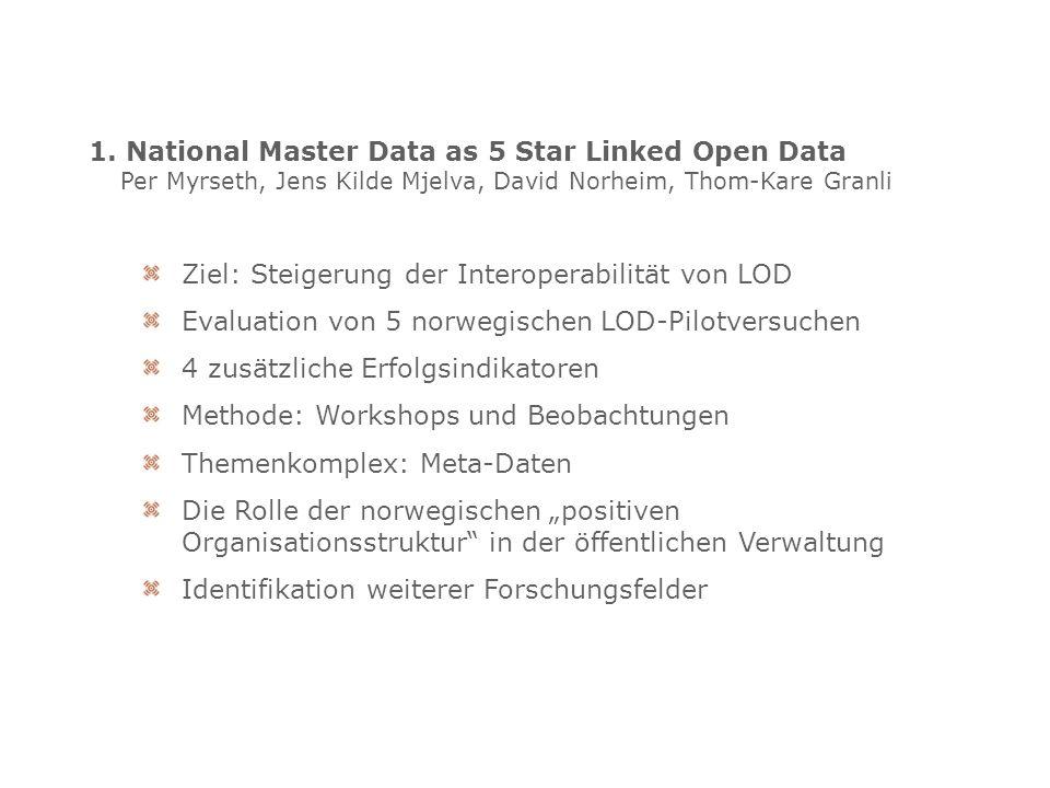 1. National Master Data as 5 Star Linked Open Data Per Myrseth, Jens Kilde Mjelva, David Norheim, Thom-Kare Granli Ziel: Steigerung der Interoperabili