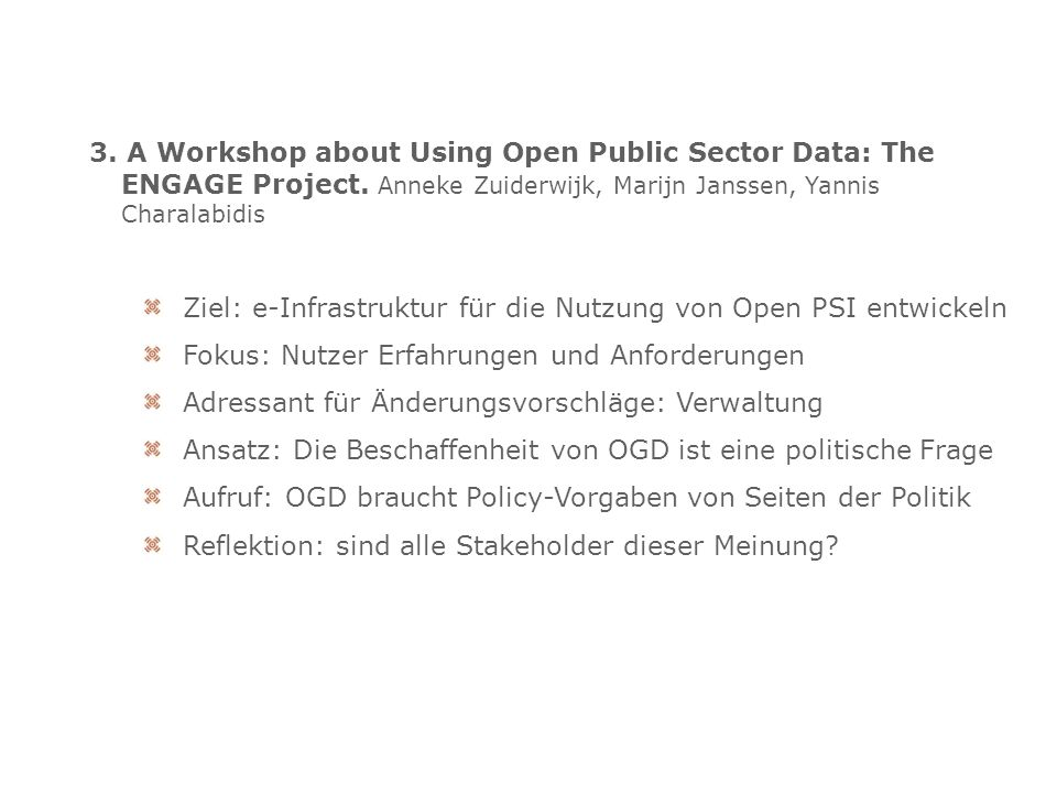3. A Workshop about Using Open Public Sector Data: The ENGAGE Project.