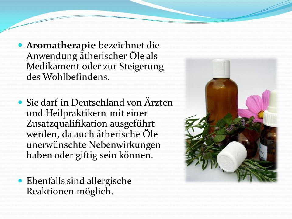 Aromatherapie bezeichnet die Anwendung ätherischer Öle als Medikament oder zur Steigerung des Wohlbefindens. Sie darf in Deutschland von Ärzten und He