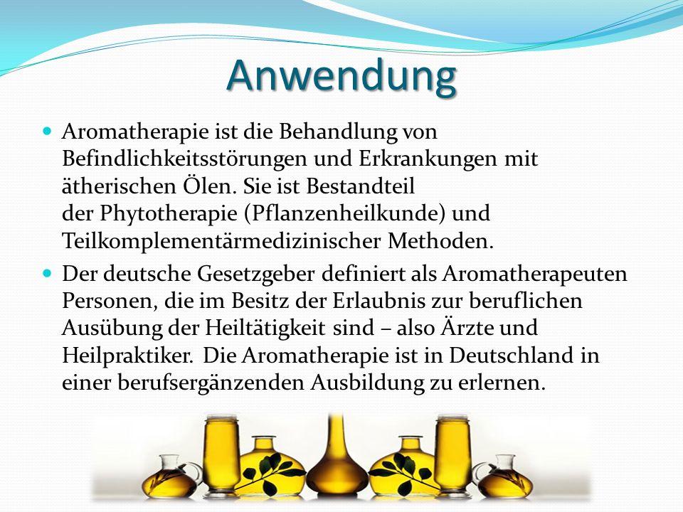 Anwendung Aromatherapie ist die Behandlung von Befindlichkeitsstörungen und Erkrankungen mit ätherischen Ölen. Sie ist Bestandteil der Phytotherapie (