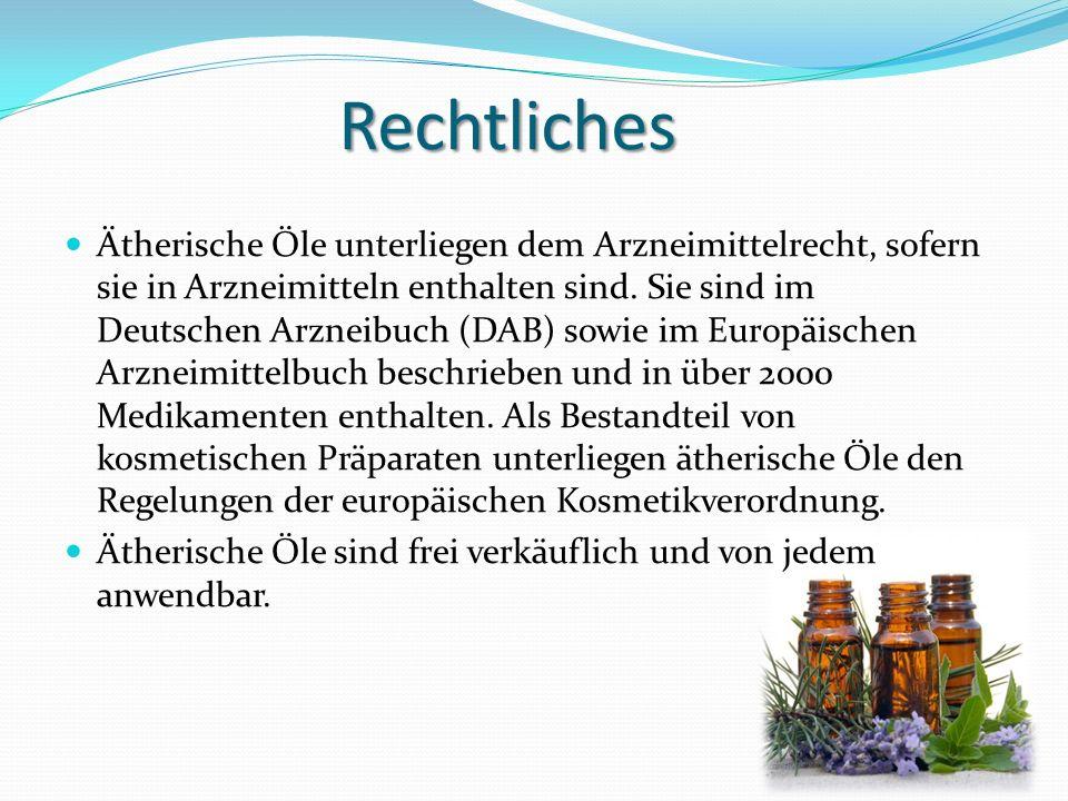 Rechtliches Ätherische Öle unterliegen dem Arzneimittelrecht, sofern sie in Arzneimitteln enthalten sind. Sie sind im Deutschen Arzneibuch (DAB) sowie
