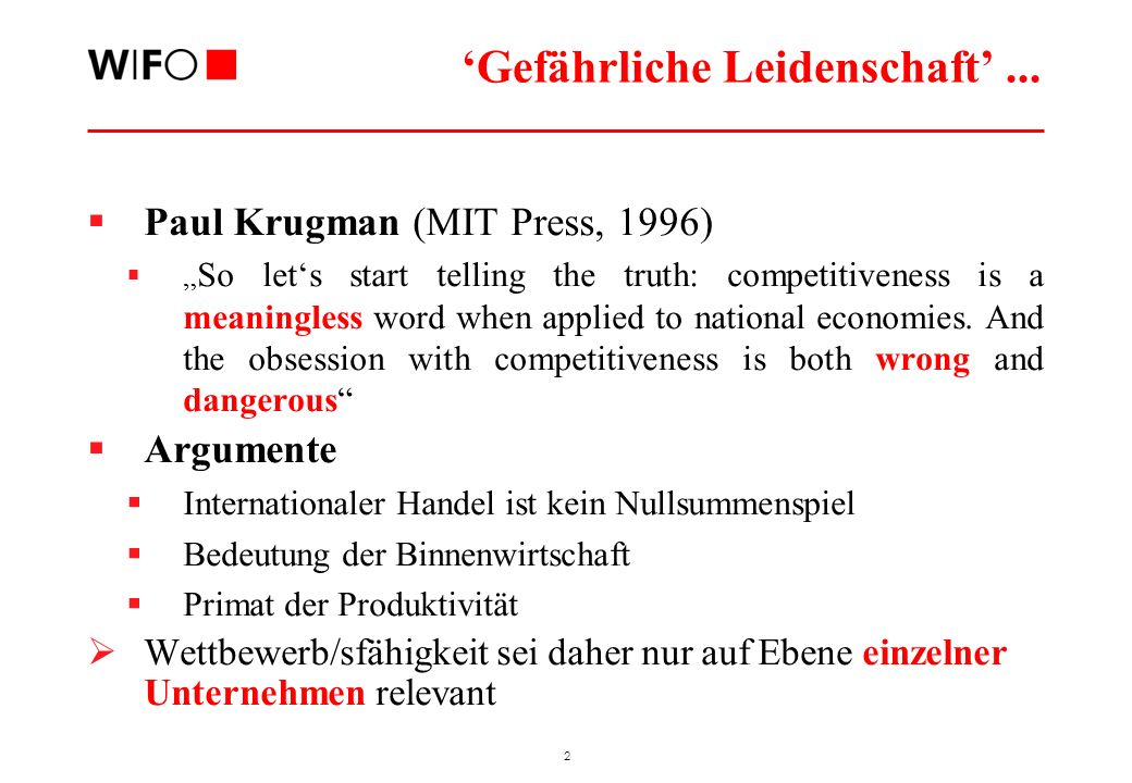 2 Paul Krugman (MIT Press, 1996) So lets start telling the truth: competitiveness is a meaningless word when applied to national economies. And the ob