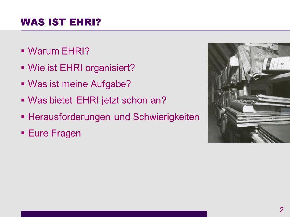 DEUTSCHER TEXT ZUM FILM http://www.ehri-project.eu/Film Holocaust Studien sind mehr als andere Forschungsfelder angewiesen auf eine große Bandbreite von Archiven.