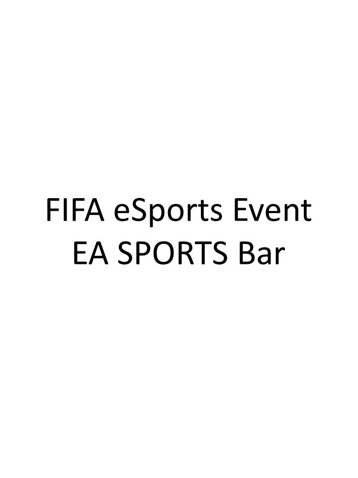 FIFA eSports Event EA SPORTS Bar