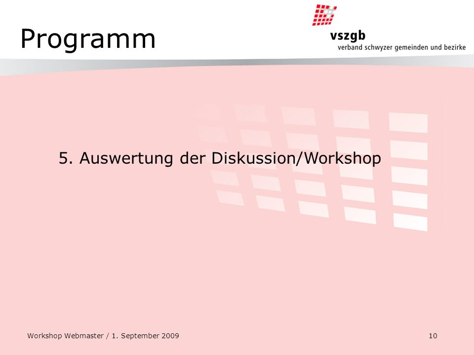 Programm 5. Auswertung der Diskussion/Workshop Workshop Webmaster / 1. September