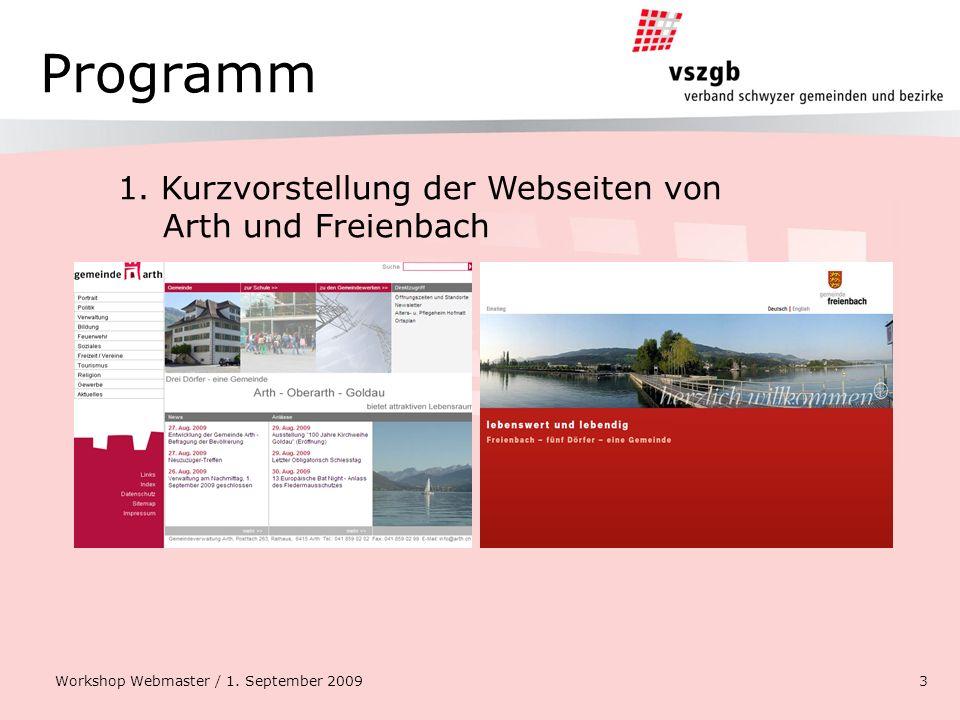 Programm 1. Kurzvorstellung der Webseiten von Arth und Freienbach Workshop Webmaster / 1. September 20093