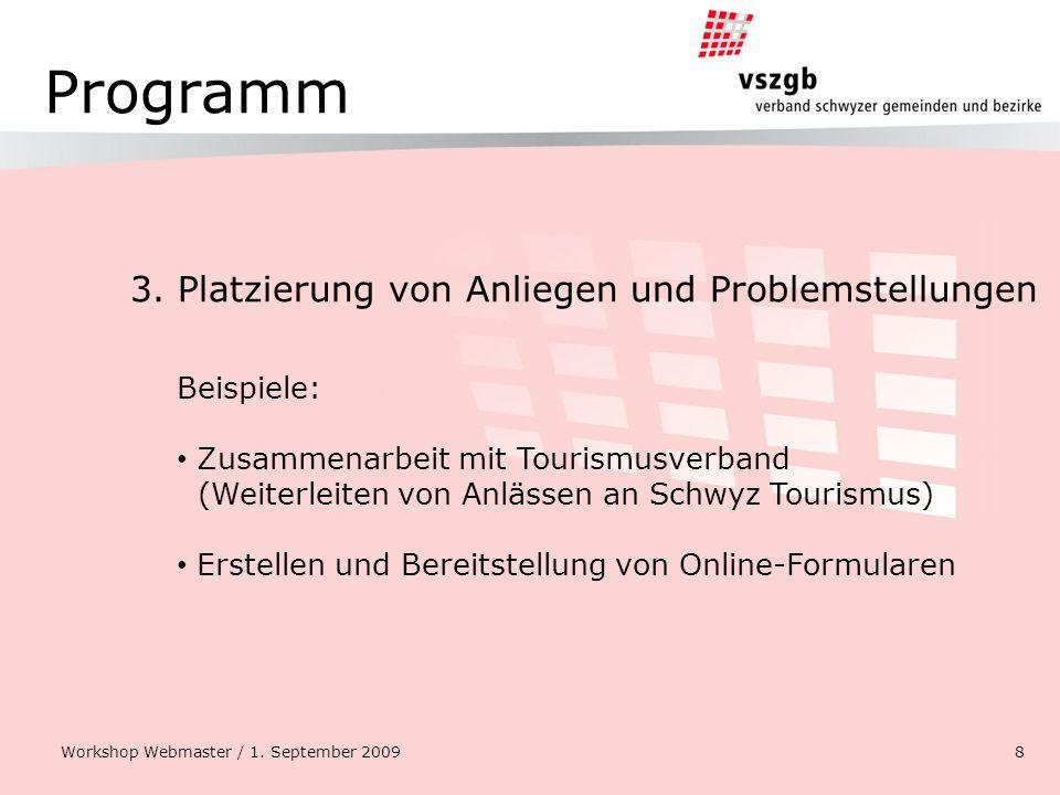 Programm 3. Platzierung von Anliegen und Problemstellungen Workshop Webmaster / 1. September 20098 Beispiele: Zusammenarbeit mit Tourismusverband (Wei