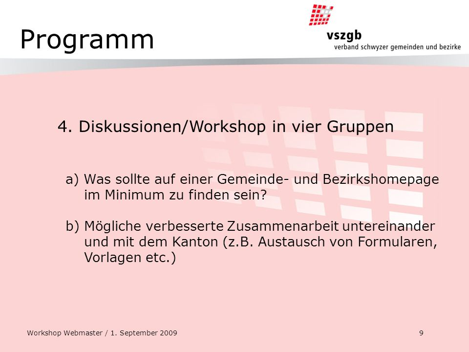 Programm 4. Diskussionen/Workshop in vier Gruppen Workshop Webmaster / 1.