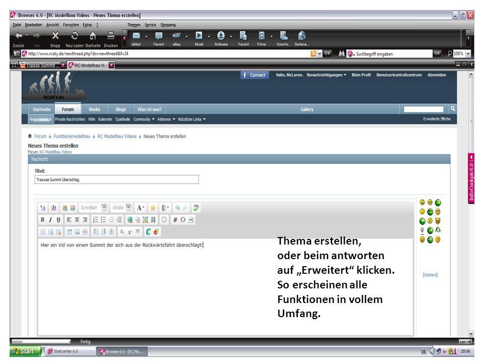 Thema erstellen, oder beim antworten auf Erweitert klicken. So erscheinen alle Funktionen in vollem Umfang.