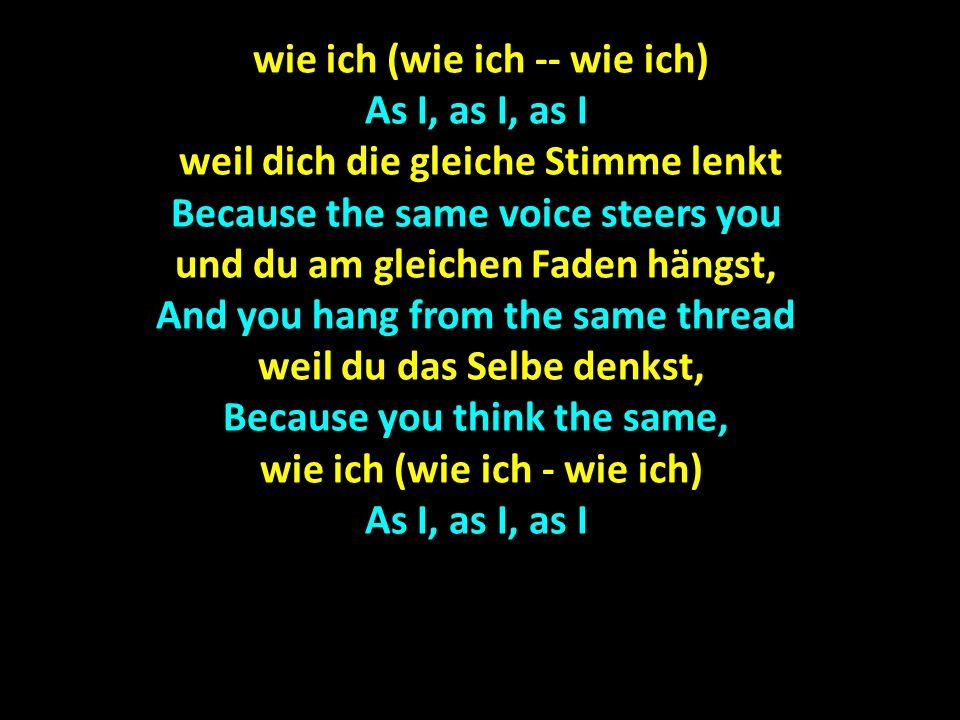 tanz durch dein Zimmer, heb mal ab, Dance through your room, answer the phone tanz durch die Strassen, tanz durch die Stadt, Dance through the streets, dance through the city, ich nehm´ den Schmerz von dir ich nehm´ den Schmerz von dir Ill take the pain from you lass uns zusammen unsre Bahnen zieh´n lass uns zusammen unsre Bahnen zieh´n, Let us together run our course wir fliegen heute noch über Berlin, We will fly tonight over Berlin, ich nehm´ den Schmerz von dir Ill take the pain from you.