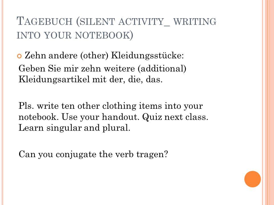 H AUSAUFGABEN : S CHREIBEN S IE IN IHR N OTIZBUCH : Lernen Sie die Adjektivendungen für der- words!.