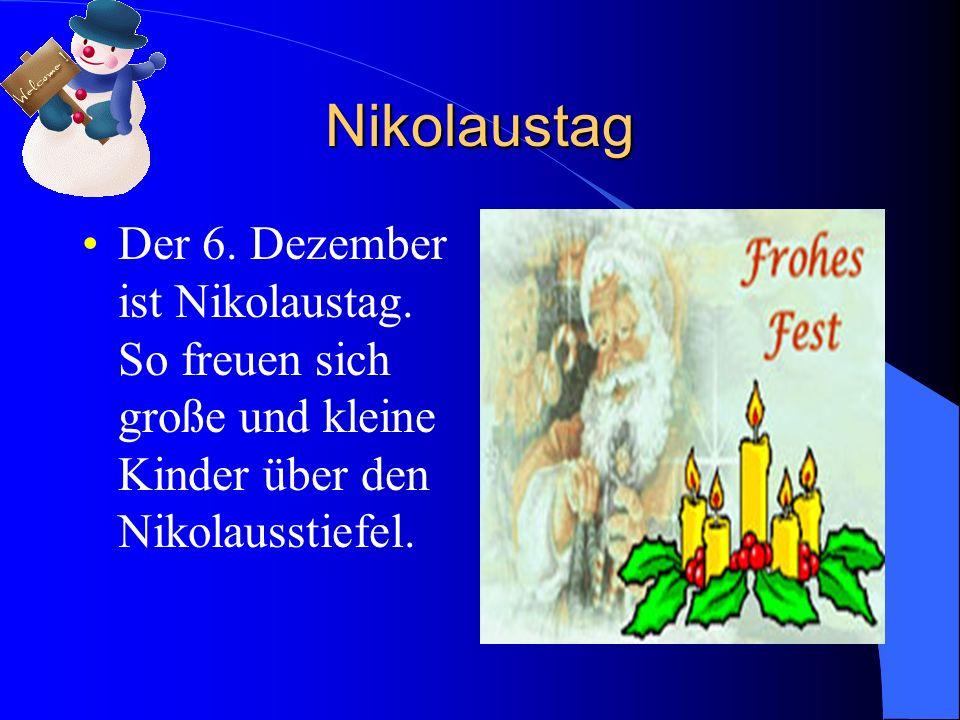 Nikolaustag Der 6. Dezember ist Nikolaustag. So freuen sich große und kleine Kinder über den Nikolausstiefel.