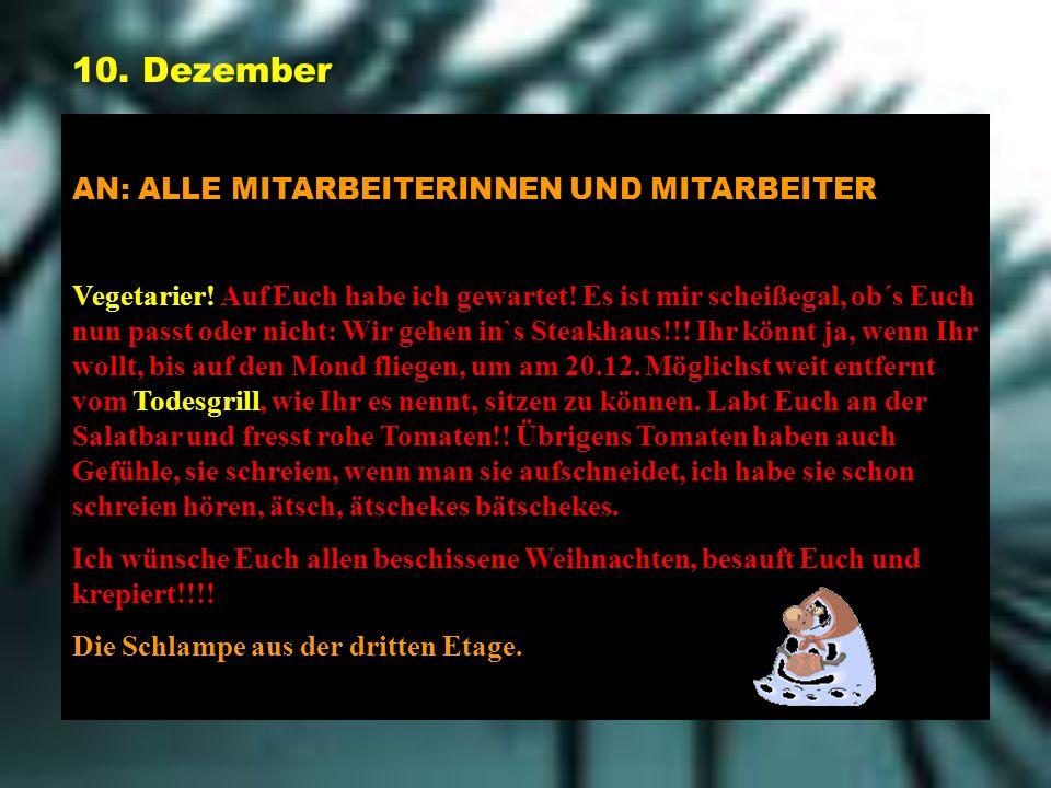 10.Dezember AN: ALLE MITARBEITERINNEN UND MITARBEITER Vegetarier.