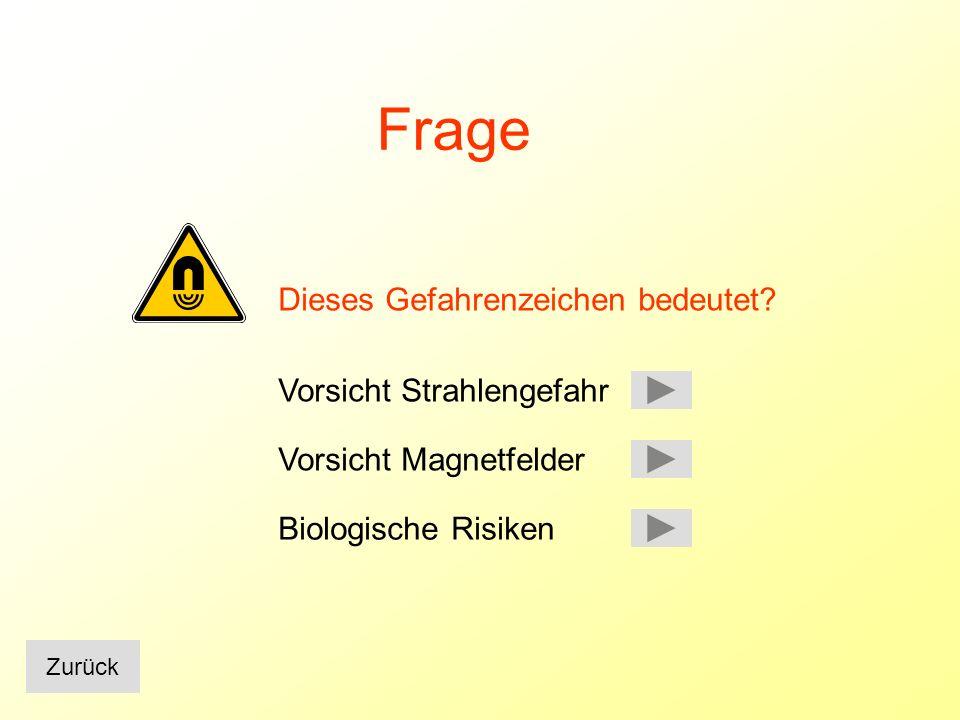 Ihre Antwort ist falsch Strahlengefahr wird mit diesem Zeichen gekennzeichnet zurück