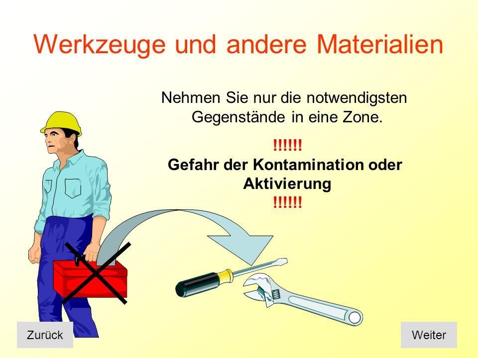 Um Materialien und Werk- zeuge aus einer kontrol- lierten Zone zu entfernen, rufen Sie die zuständige Person des Betriebs- strahlenschutzes.