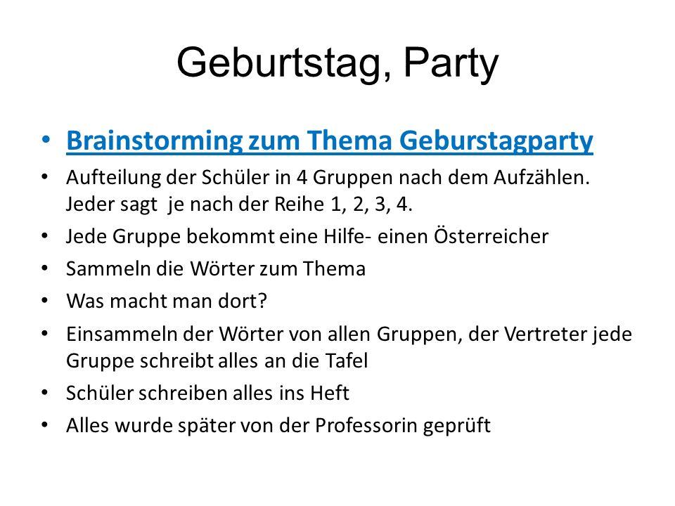 Geburtstag, Party Brainstorming zum Thema Geburstagparty Aufteilung der Schüler in 4 Gruppen nach dem Aufzählen. Jeder sagt je nach der Reihe 1, 2, 3,