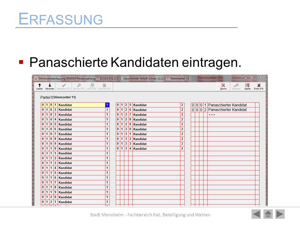 E RFASSUNG Panaschierte Kandidaten eintragen. Stadt Mannheim - Fachbereich Rat, Beteiligung und Wahlen