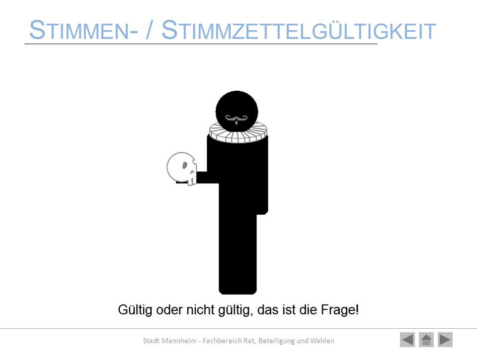 S TIMMEN - / S TIMMZETTELGÜLTIGKEIT Stadt Mannheim - Fachbereich Rat, Beteiligung und Wahlen