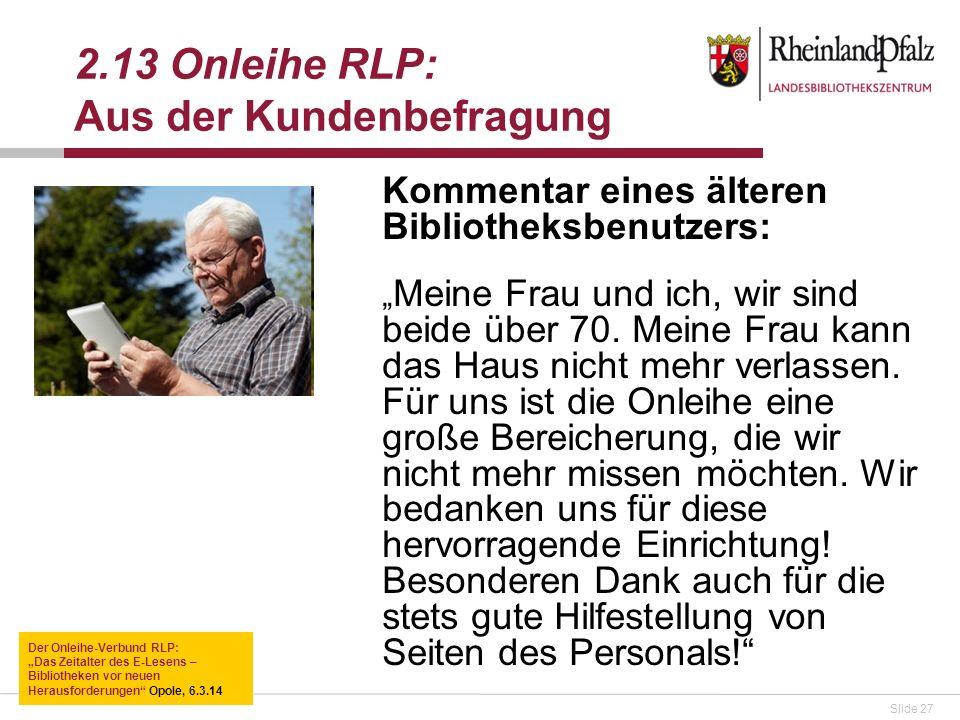 Slide 27 Kommentar eines älteren Bibliotheksbenutzers: Meine Frau und ich, wir sind beide über 70. Meine Frau kann das Haus nicht mehr verlassen. Für