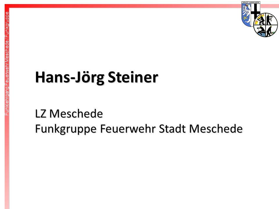 Freiwillige Feuerwehr Meschede Hans-Jörg Steiner LZ Meschede Funkgruppe Feuerwehr Stadt Meschede Funklehrgang Feuerwehr Meschede / Funkgruppe