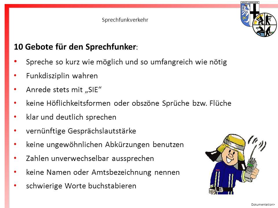 Freiwillige Feuerwehr Meschede Sprechfunkverkehr 10 Gebote für den Sprechfunker : Spreche so kurz wie möglich und so umfangreich wie nötig Funkdiszipl