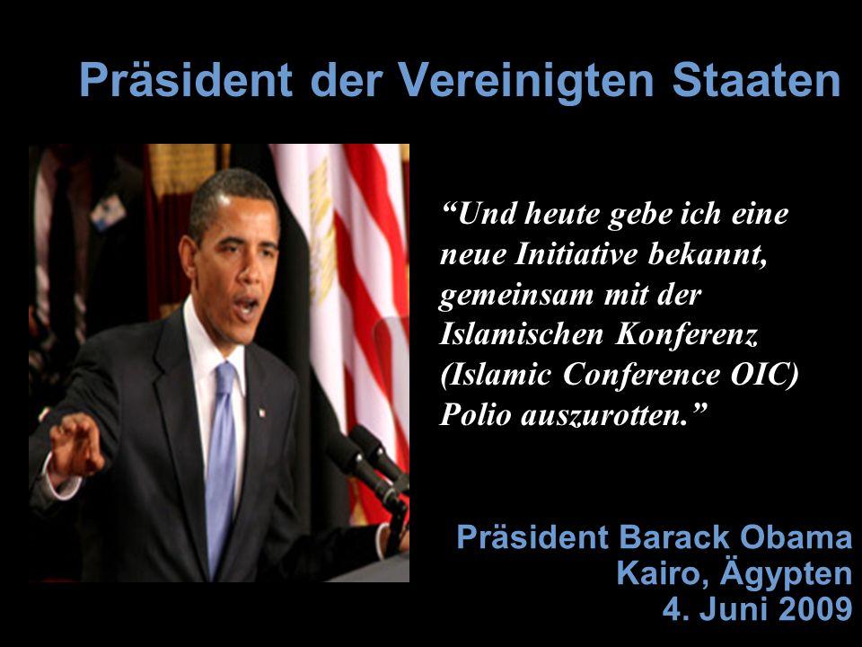 Präsident Barack Obama Kairo, Ägypten 4. Juni 2009 Präsident der Vereinigten Staaten Und heute gebe ich eine neue Initiative bekannt, gemeinsam mit de