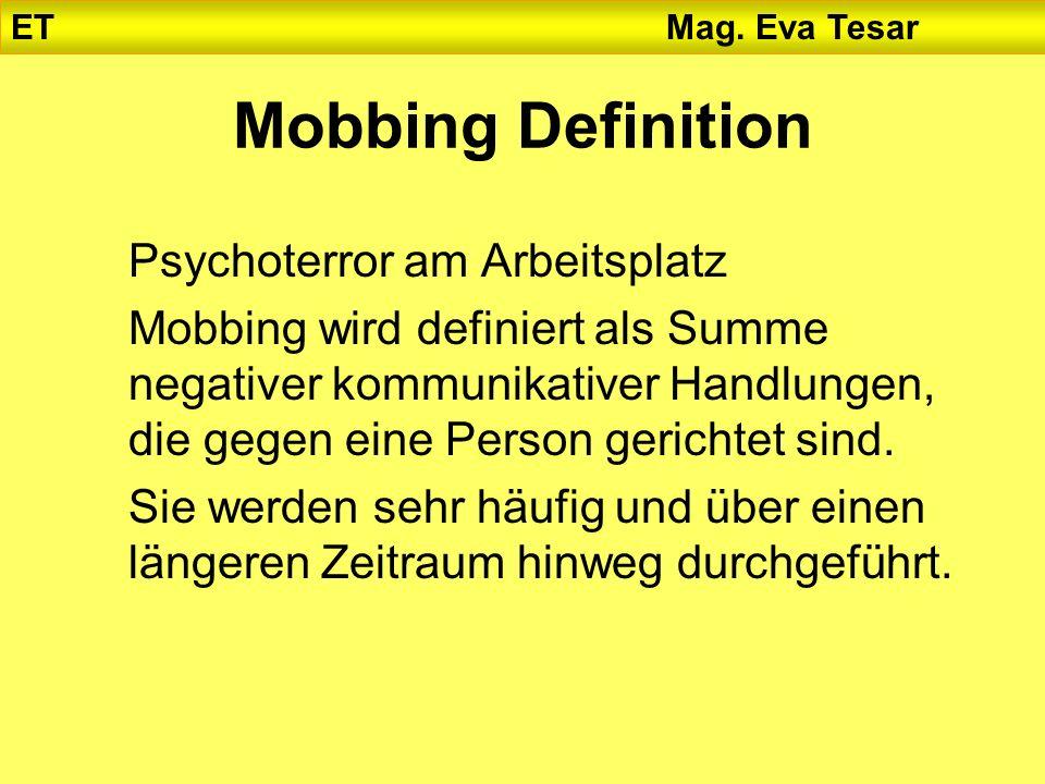 Mobbing Definition Psychoterror am Arbeitsplatz Mobbing wird definiert als Summe negativer kommunikativer Handlungen, die gegen eine Person gerichtet