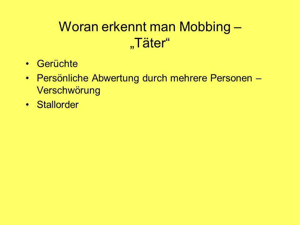 Woran erkennt man Mobbing – Täter Gerüchte Persönliche Abwertung durch mehrere Personen – Verschwörung Stallorder