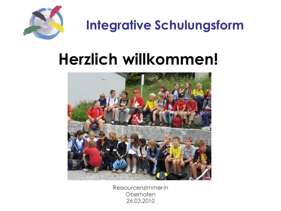 Ressourcenzimmer in Oberhofen 26.03.2010 Integrative Schulungsform Herzlich willkommen!