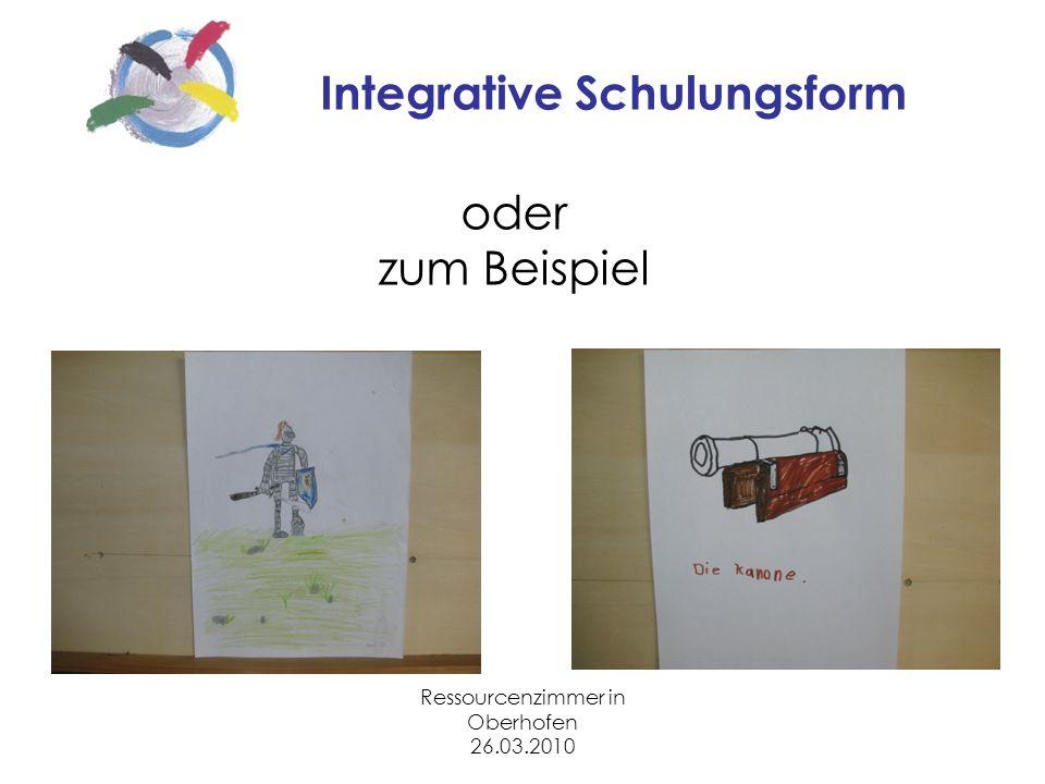 Ressourcenzimmer in Oberhofen 26.03.2010 Integrative Schulungsform oder zum Beispiel