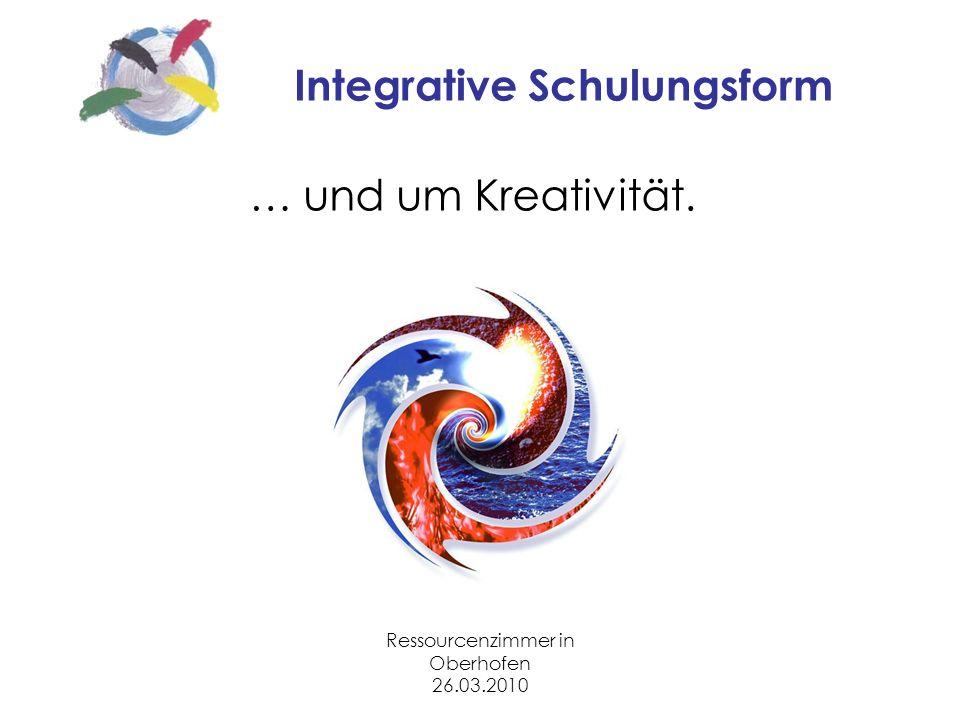 Ressourcenzimmer in Oberhofen 26.03.2010 Integrative Schulungsform … und um Kreativität.