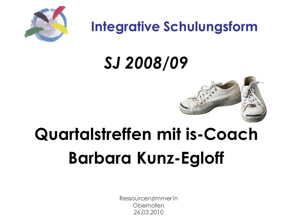Ressourcenzimmer in Oberhofen 26.03.2010 Integrative Schulungsform SJ 2008/09 Quartalstreffen mit is-Coach Barbara Kunz-Egloff
