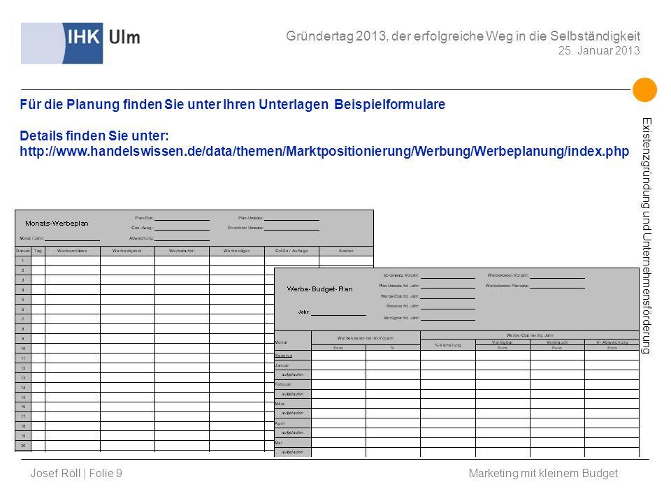 Josef Röll | Folie 10 Marketing mit kleinem Budget Gründertag 2013, der erfolgreiche Weg in die Selbständigkeit 25.