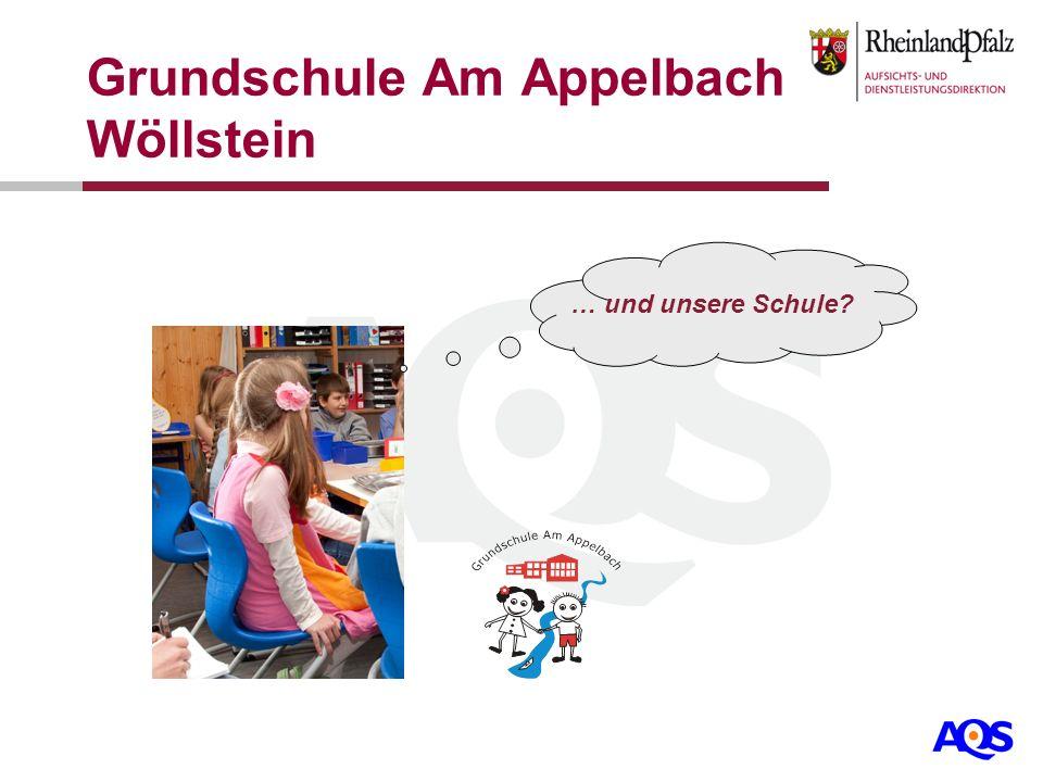 … und unsere Schule? Grundschule Am Appelbach Wöllstein