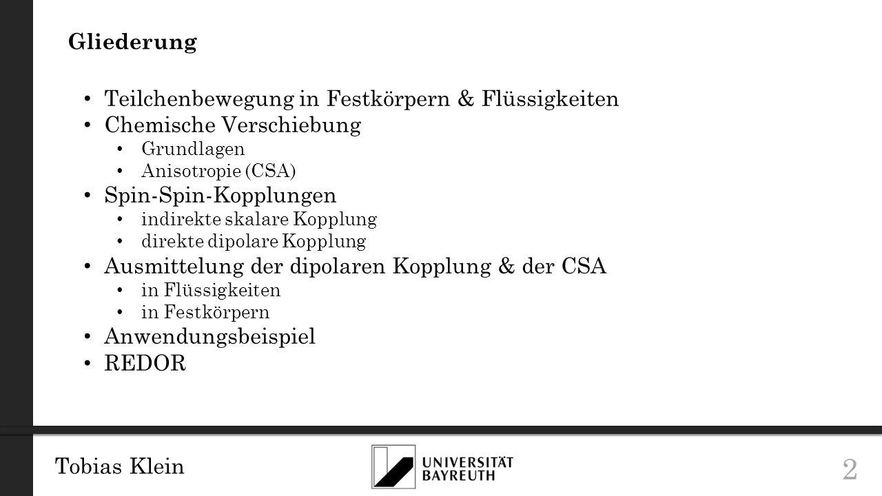 Tobias Klein 13 Direkte dipolare Spin-Spin-Kopplung Quelle: Levitt, M.