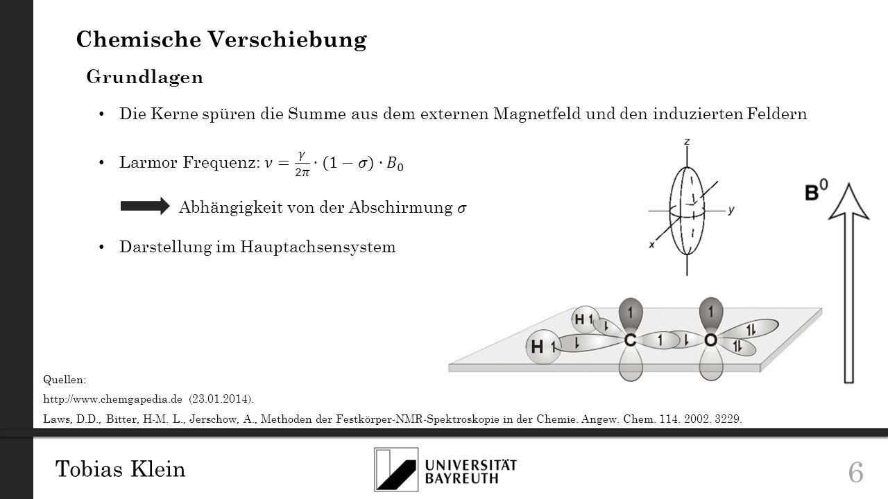 Tobias Klein 17 Ausmittelung der dipolaren Kopplung & der CSA In Festkörpern Quelle: http://link.springer.com/article/10.1007%2Fs11120-009-9478-3/fulltext.html (28.12.2013).