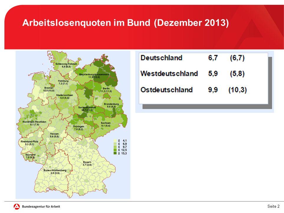 Seite 2 Arbeitslosenquoten im Bund (Dezember 2013)