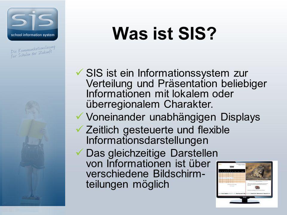 Was ist SIS? SIS ist ein Informationssystem zur Verteilung und Präsentation beliebiger Informationen mit lokalem oder überregionalem Charakter. Vonein