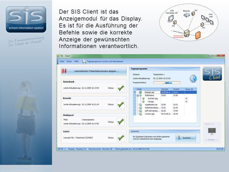 Der SIS Client ist das Anzeigemodul für das Display.