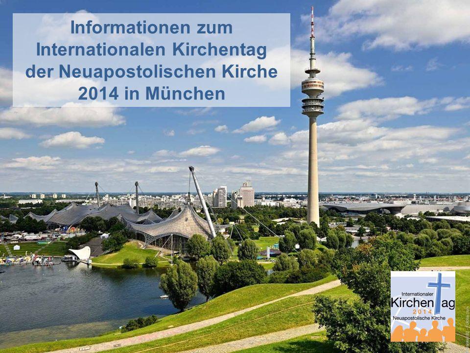 Informationen zum Internationalen Kirchentag der Neuapostolischen Kirche 2014 in München