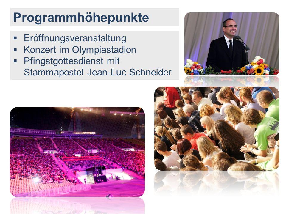 Programmhöhepunkte Eröffnungsveranstaltung Konzert im Olympiastadion Pfingstgottesdienst mit Stammapostel Jean-Luc Schneider