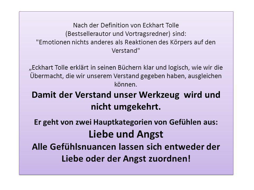 Nach der Definition von Eckhart Tolle (Bestsellerautor und Vortragsredner) sind: