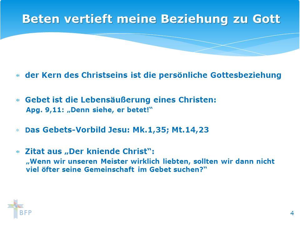 4 der Kern des Christseins ist die persönliche Gottesbeziehung Gebet ist die Lebensäußerung eines Christen: Apg. 9,11: Denn siehe, er betet! D as Gebe