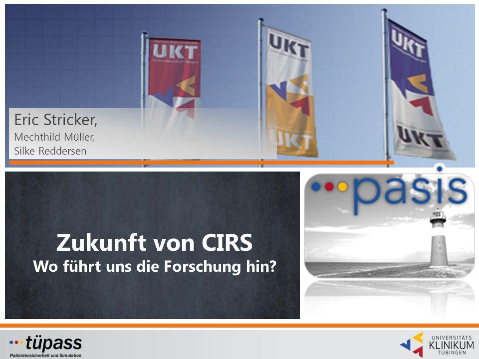 Eric Stricker, Mechthild Müller, Silke Reddersen Zukunft von CIRS Wo führt uns die Forschung hin?
