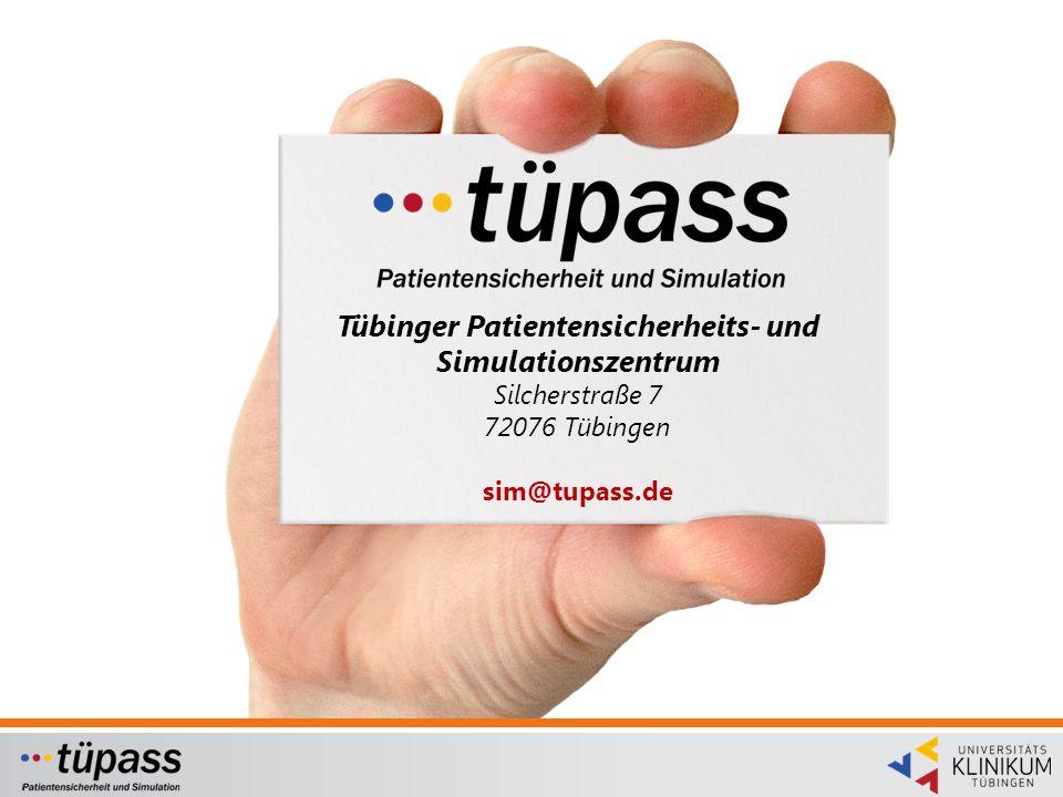 Tübinger Patientensicherheits- und Simulationszentrum Silcherstraße 7 72076 Tübingen sim@tupass.de